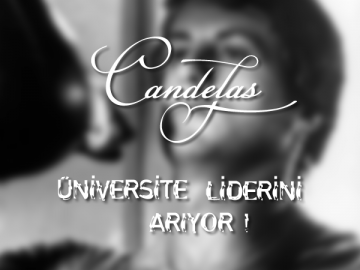 Candelas Üniversite Liderini Arıyor